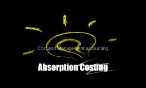 Absorption Costing | Absorption of Overheads | Formula