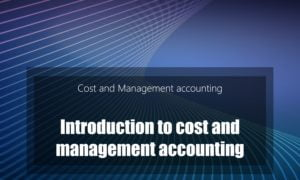 Introduction to Cost and Management Accounting