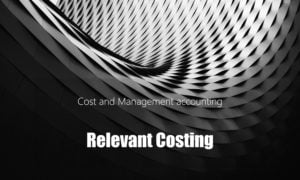 Relevant costing and Decision Making Techniques