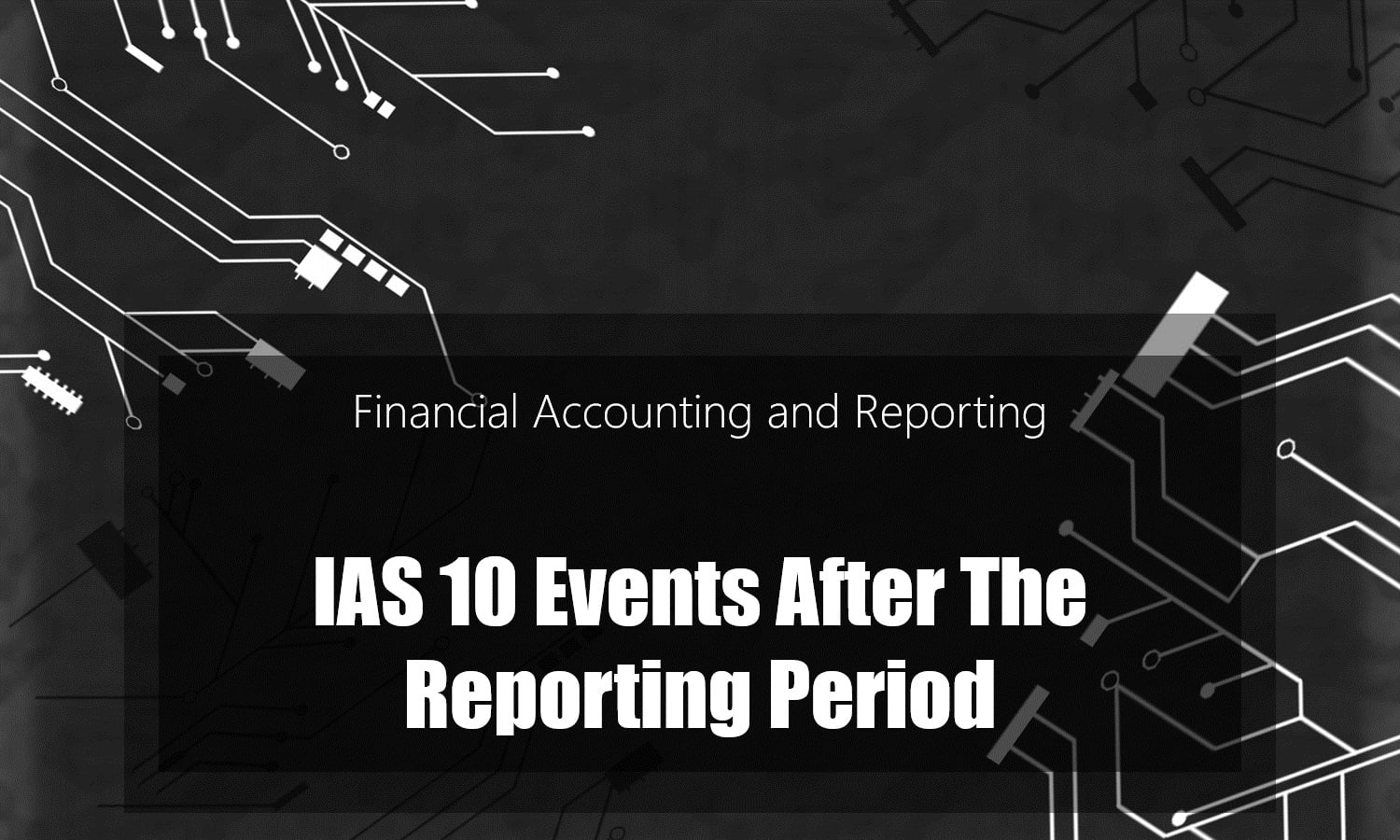 IAS 10 Events after the Reporting Period (VIDEO)