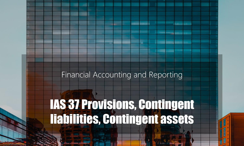 IAS 37 Provisions Contingent Liabilities Contingent Assets